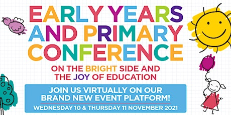 Early Years  and Primary Conferences  2021 - Virtual tickets