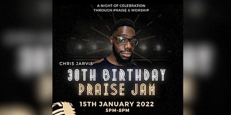 Chris Jarvis' 30th Birthday Praise Jam tickets