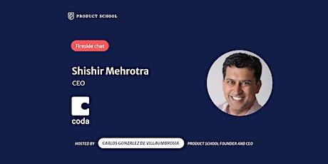 Fireside Chat with Coda CEO, Shishir Mehrotra tickets