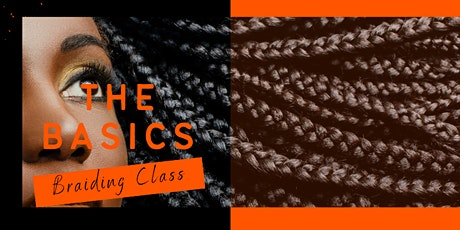 The Basics : Braiding Class tickets
