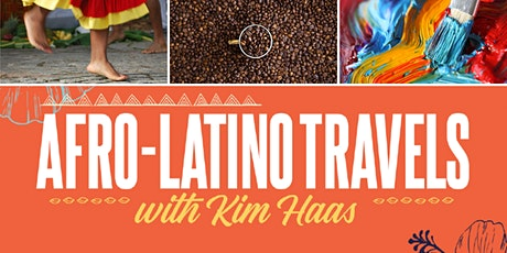 """Screening  &  Discussion: """"Afro-Latino Travels with Kim Haas"""" tickets"""