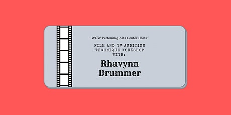 Film and TV Audition Technique Workshop with Rhavynn Drummer tickets