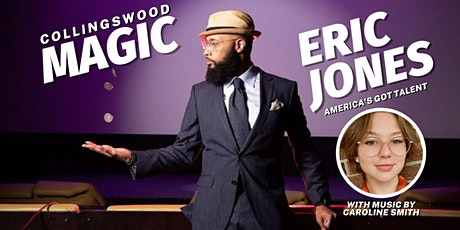 Collingswood Magic with the Incredible Eric Jones tickets