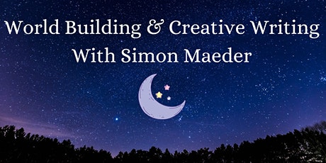 World Building/Creative Writing Workshop with Simon Maeder tickets