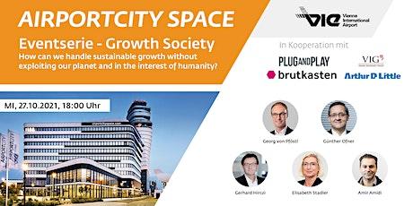 "Eröffnung AirportCity Space & Kick-Off Veranstaltungsserie ""Growth Society"" tickets"