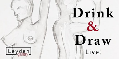 Drink&Draw Live at Leyden Gallery tickets