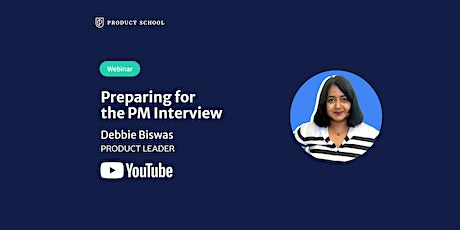 Webinar: Preparing for the PM Interview by YouTube Product Leader tickets