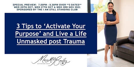 3 Tips to Activate Your Purpose and Live a Life 'Unmasked'  Post Trauma tickets