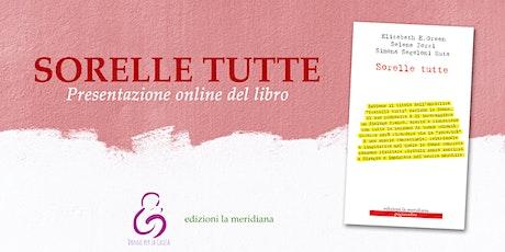 """Presentazione online del libro """"Sorelle tutte"""" biglietti"""