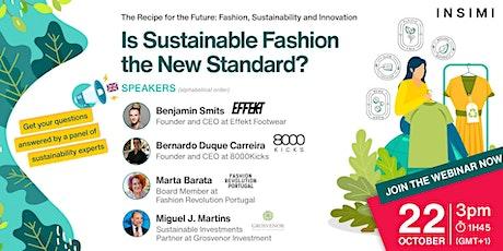 Is Sustainable Fashion the New Standard ? biglietti
