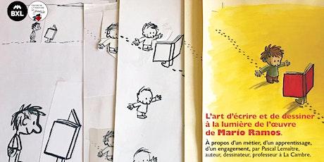 L'art d'écrire et de dessiner à la lumière de l'oeuvre de Mario Ramos. billets