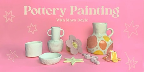 Pottery Painting with Maya Doyle tickets