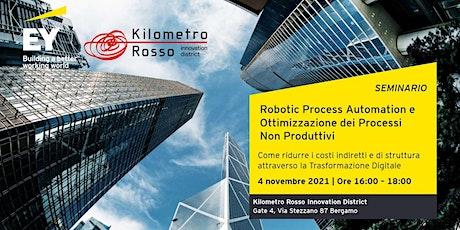 Robotic Process Automation e Ottimizzazione dei Processi Non Produttivi biglietti