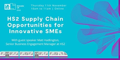HS2 Supply Chain Opportunities for Innovative SMEs tickets