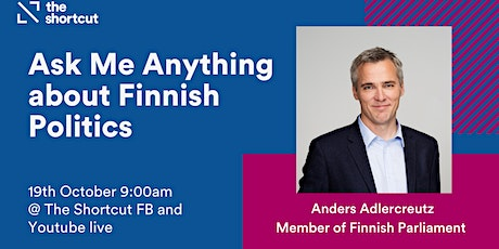 Ask Me Anything  about Finnish politics with Anders Adlercreutz Tickets