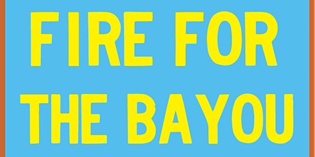 Fire for the Bayou tickets