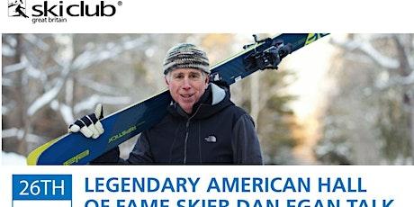 Legendary American Hall of Fame Skier Dan Egan Talk tickets