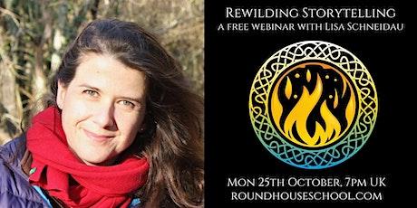 Rewilding Storytelling: a webinar with Lisa Schneidau tickets