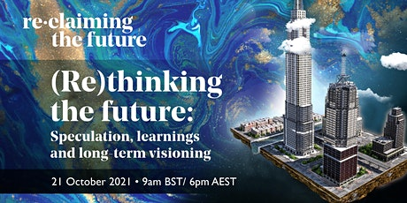 (Re-)thinking the future: speculation, learnings and long-term visioning tickets