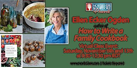 How to Write a Family Cookbook with Ellen Ecker Ogden tickets