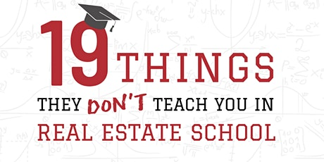 19 Things they Don't Teach You in Real Estate School tickets