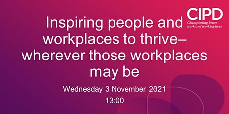 Inspiring people and workplaces to thrive–wherever those workplaces may be Tickets