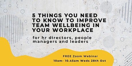 The 5 things you NEED to know to improve team wellbeing in your workplace tickets