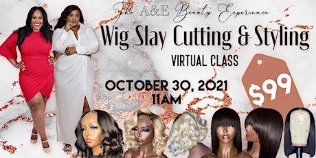 Wig Slay: Cutting & Styling Virtual Class tickets