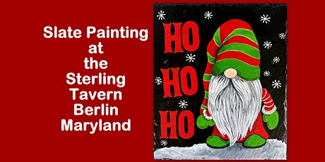 Paint a Christmas Gnome on a 100 yr old roofing Slate tickets