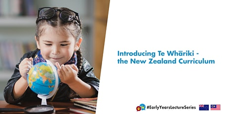 #EarlyYearsLectureSeries: IntroducingTe Whāriki-New Zealand ECCE Curriculum tickets