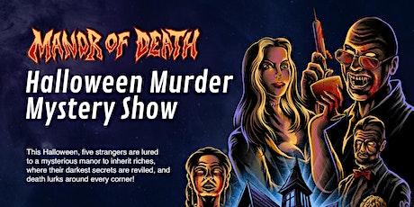Manor of Death Halloween Murder Mystery Premiere tickets