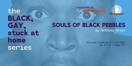 BLACK, GAY, stuck at home: Souls of Black Pebbles (Viewing + Chat) tickets