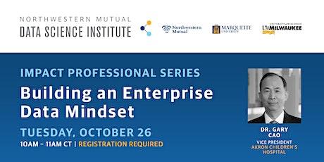 IMPACT Professional Speaker Series: Building an Enterprise Data Mindset tickets