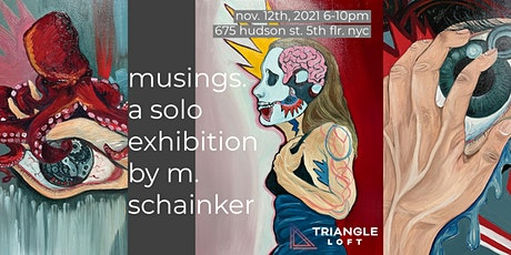 musings. a solo exhibition by m. schainker tickets