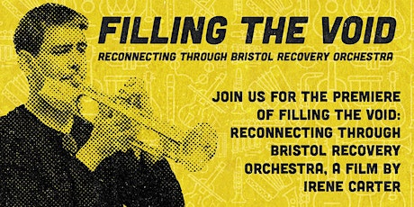 Filling the Void - Reconnecting through Bristol Recovery Orchestra tickets