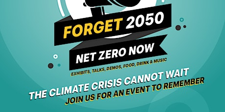 FORGET 2050... THE CLIMATE CRISIS CANNOT WAIT tickets