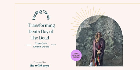 Transforming Death. Day of The Death Healing Circle tickets
