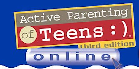 6 week Active Parenting of Teens Evidence Based Training tickets