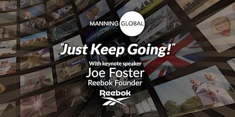Manning Global - Joe Foster  'Just Keep Going!' tickets