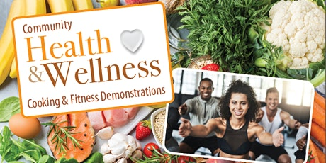 Health & Wellness Cooking & Fitness Demonstrations tickets