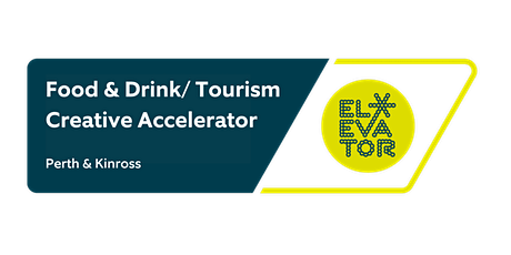 Food & Drink/ Tourism/ Creative Accelerator: Perth & Kinross Info Session tickets
