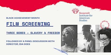 Film Screening & Panel Discussion: Three Women - Slavery & Freedom tickets