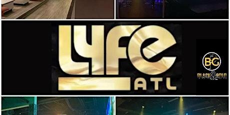 Nightlife Experience@Lyfe_Atl tickets