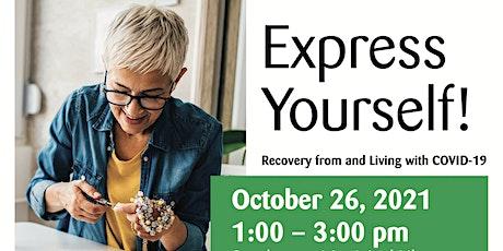 Express Yourself! Self care through creativity! tickets