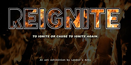 REIGNITE: An Exhibition of the Arts tickets