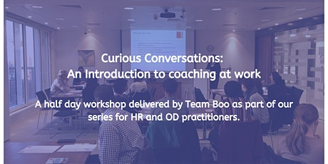 Curious Conversations: An Introduction to coaching at work tickets
