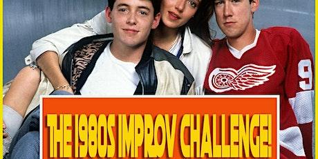 That 80's Improv Challenge tickets
