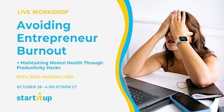 Live Workshop: Avoiding Entrepreneur Burnout tickets