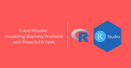 R and RStudio: Visualizing Business Problems with Powerful R Tools tickets