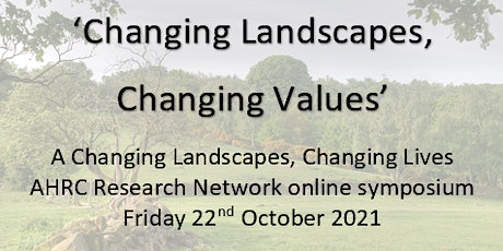 Changing Landscapes, Changing Values tickets
